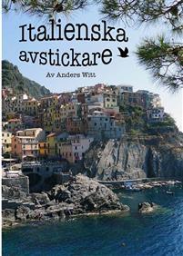Italienska avstickare - av Anders Witt